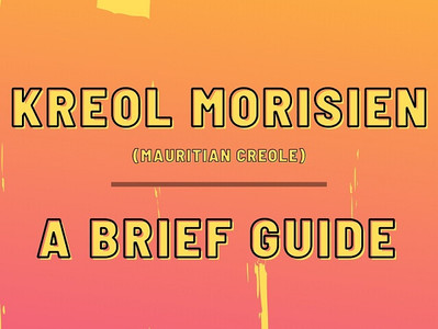 A Brief Guide to Kreol Morisien
