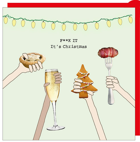 F**k it - It's Christmas