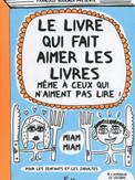 Le livre qui fait aimer les livres même à ceux qui n'aiment pas lire - Françoize Boucher