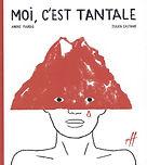 Moi, c'est Tantale - André Marois