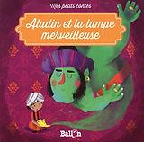 Aladin et la lampe merveilleuse (conte traditionnel, Hanna Diyab) - Kathleen Put