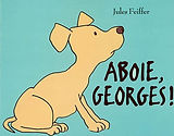 Aboie, Georges! - Jules Feiffer