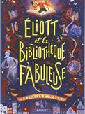 Éliott et la bibliothèque fabuleuse - Pascaline Nolot
