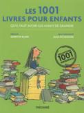 Les 1001 livres pour enfants qu'il faut avoir lus avant de grandir - Collectif