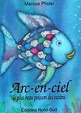 Poisson Arc-en-Ciel, le plus beau poisson de tous les océans - Marcus Pfister