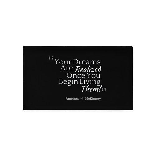 Live Your Dream Pillow Case