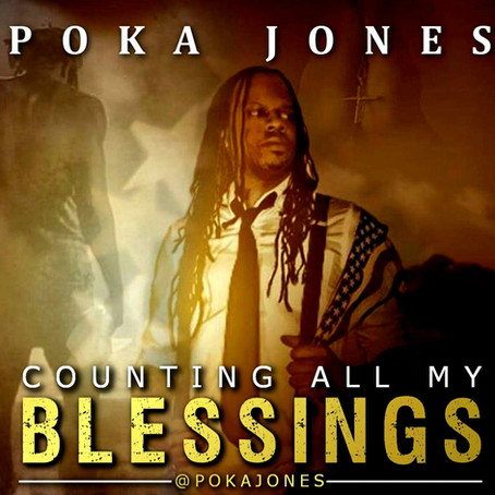 "| Music | Poka Jones ""Counting All My Blessings"""