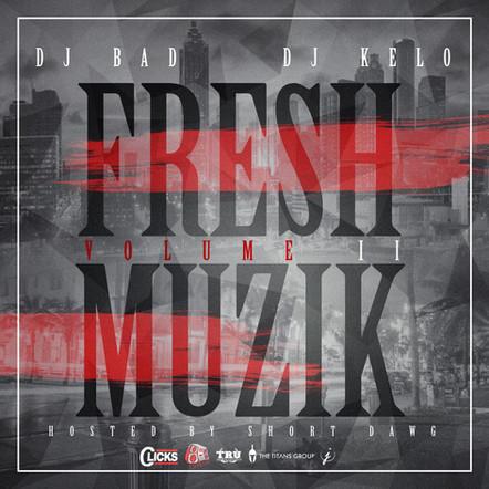 """DJ BAD THA PROBLEM & DJ Kelo """"Fresh Muzik Vol. 2"""""""