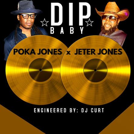 """Poka Jones """"Dip Baby"""" Feat. Jeter Jones"""