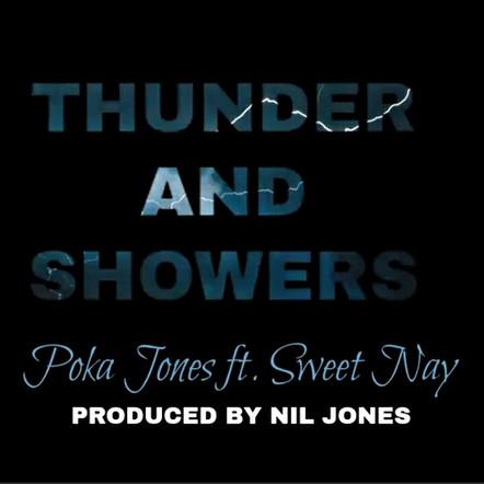 "Poka Jones ""Thunder & Showers"" (Feat. Sweet Nay)"