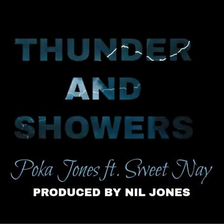 "| Music | Poka Jones ""Thunder And Showers"" (Feat. Sweet Nay)"