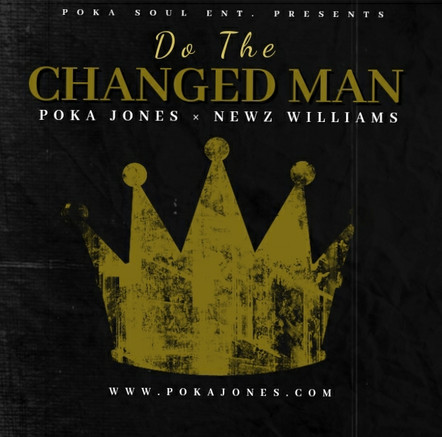 "Poka Jones ""Do The Changed Man"" Feat. Newz Williams"