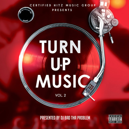 "DJ BAD THA PROBLEM ""Turn Up Music Vol. 2"""