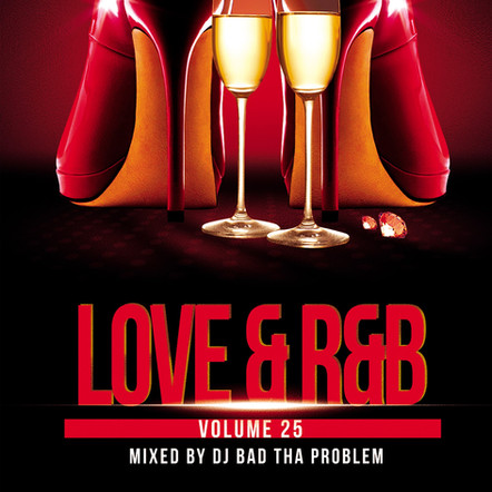 "DJ BAD THA PROBLEM ""Love & R&B Vol. 25"""