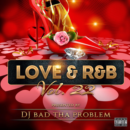 "DJ BAD THA PROBLEM ""Love & R&B Vol. 22"""
