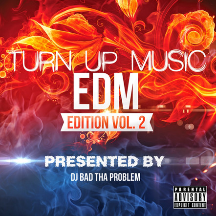 "DJ BAD THA PROBLEM ""Turn Up Music [EDM Edition] Vol. 2"""