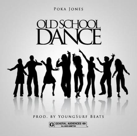"Poka Jones ""Old School Dance"""