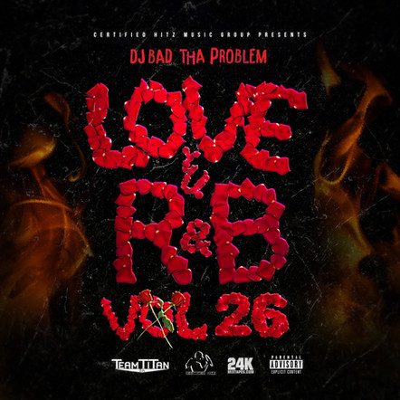 "DJ BAD THA PROBLEM ""Love & R&B Vol. 26"""