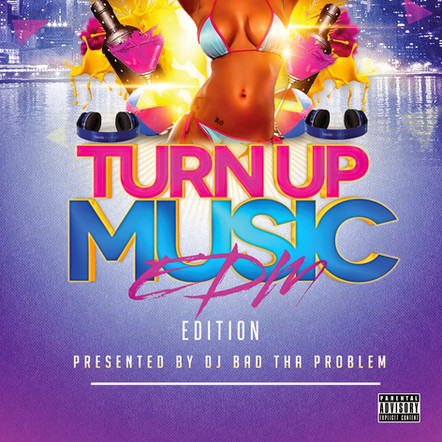 "DJ BAD THA PROBLEM ""Turn Up Music [EDM Edition]"""