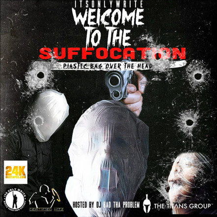 "ItsOnly Write ""Welcome To The Suffocation"""