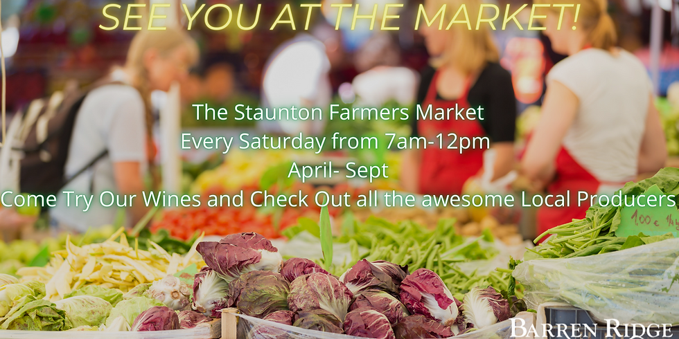 See You At The Market! Every Saturday from 7-12 at The Staunton Farmers Market