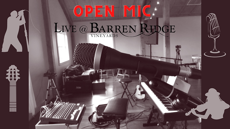 1st THURSDAYS of the Month Open Mic at Barren Ridge | Local Talent & Convivial Atmosphere   (1)