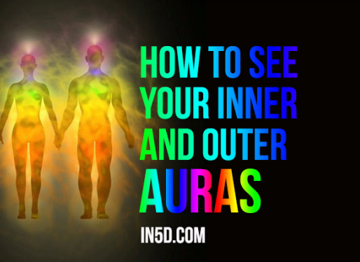How To See Your Inner And Outer Auras