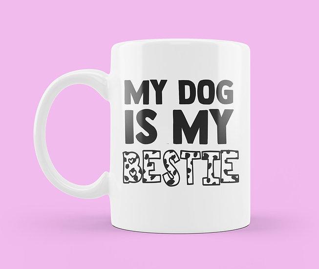 My Dog Is My Bestie Mug