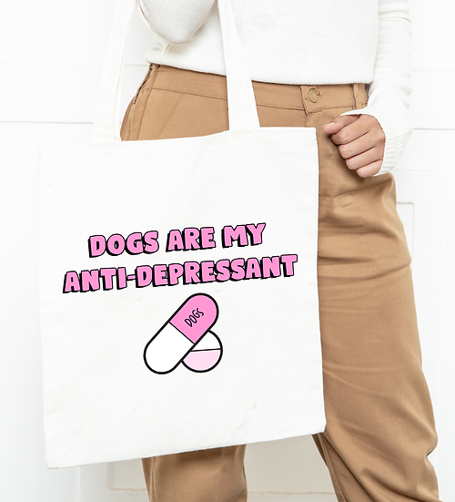 Dogs Are My Anti-Depressant Tote Bag