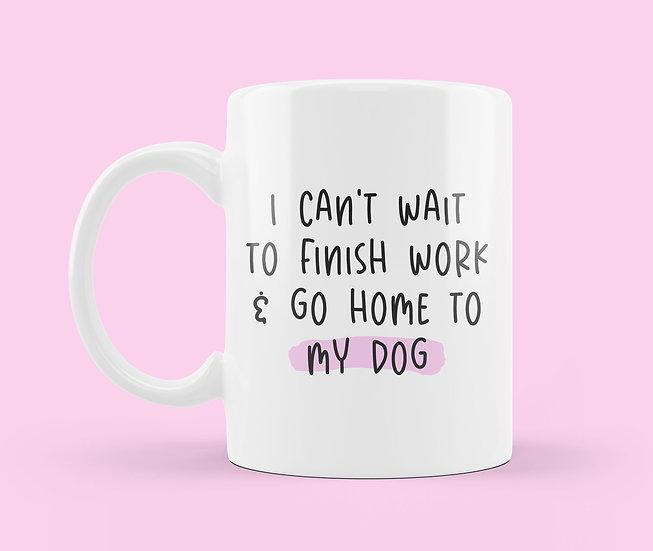Can't Wait To Finish Work Mug