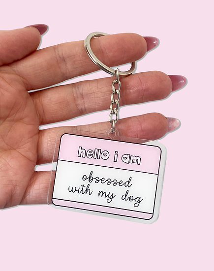 Obsessed With My Dog Keyring
