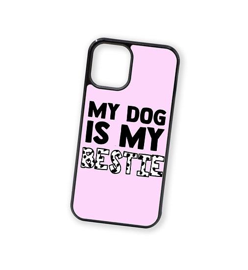 My Dog Is My Bestie Phone Case