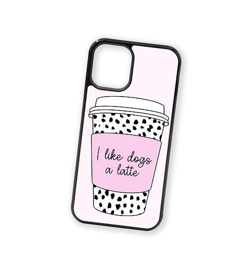 I Like Dogs A Latte Phone Case