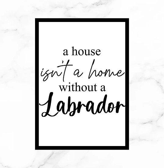 """""""A house isn't a home without a..."""" Print"""
