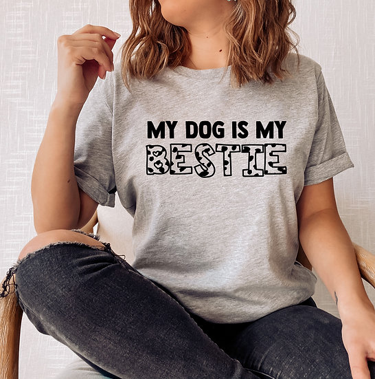 My Dog Is My Bestie T-Shirt