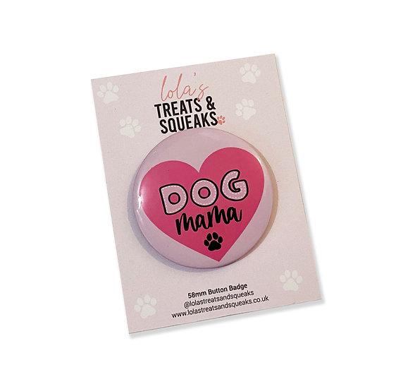 'Dog Mama' Button Badge