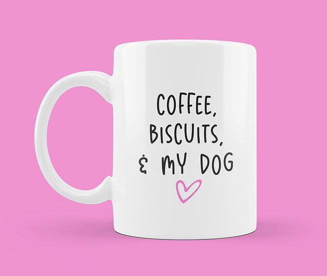 Coffee, Biscuits & My Dog Mug
