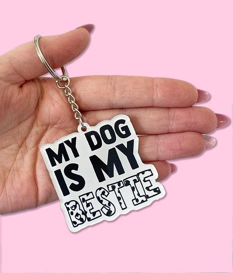 My Dog Is My Bestie Keyring