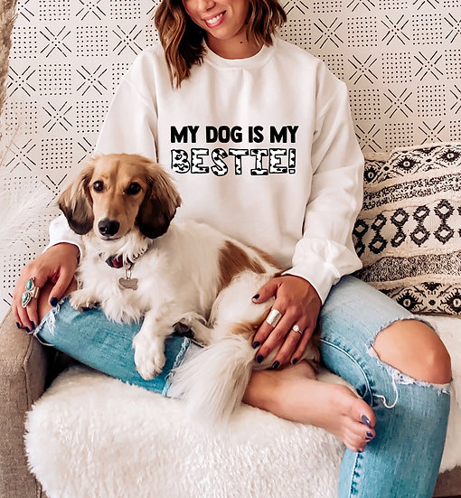 My Dog Is My Bestie Sweatshirt