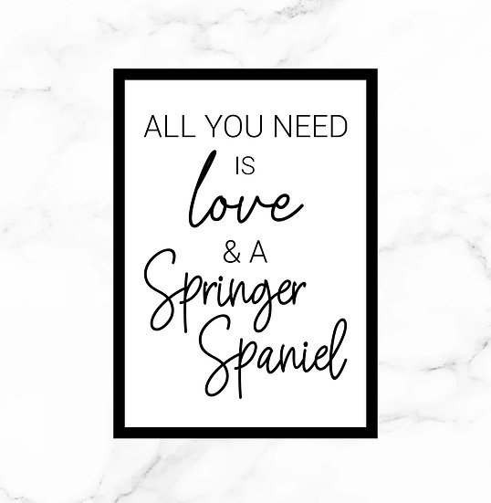 """""""All you need is love & a..."""" Print"""