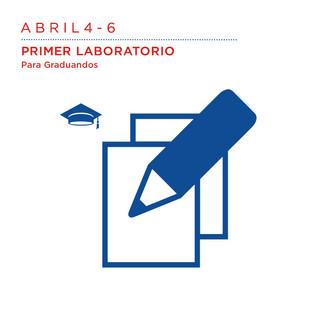 ABRIL 4 al 6 Primer laboratorios para graduandos