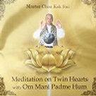 Meditation on Twin Hearts with Om Mani Padme Hum/オーム・マニ・パドメ・フムのツイン・ハート瞑想(英語版)