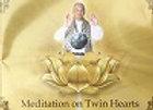 Meditation on Twin Hearts with Om Mani Padme Hum/オーム・マニ・パドメ・フムのツイン・ハート瞑想