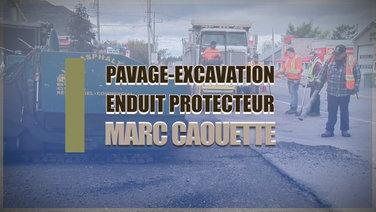 Pavage-Excavation-Enduit protecteur Marc Caouette