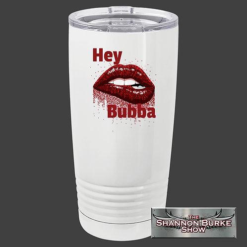 Hey Bubba Tumbler