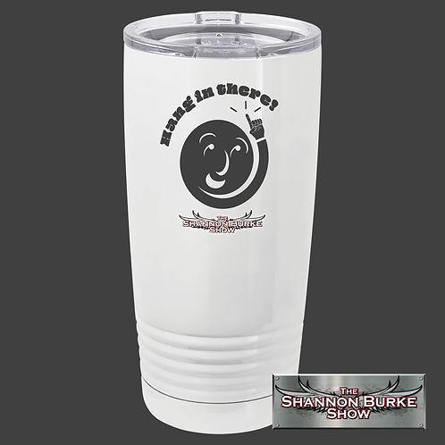 Hang in there! Stainless Tumbler