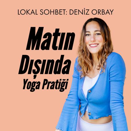 Sohbet: Matın Dışında Yoga Pratiği