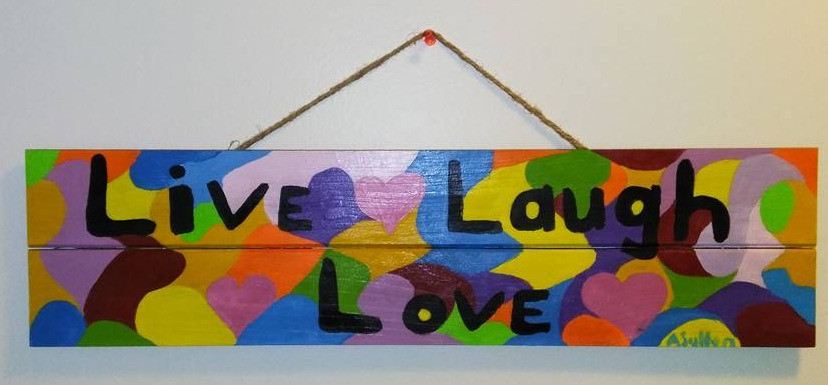 Live Laugh Love (acrylic on wood)