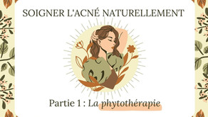 Soigner l'acné naturellement [Partie 1] : La phytothérapie
