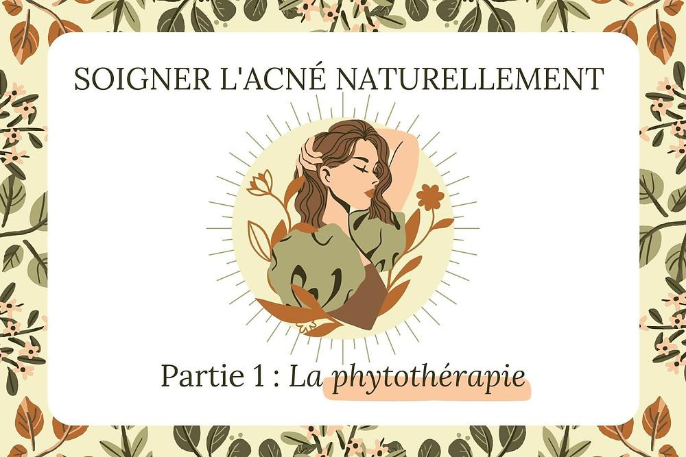 Soigner l'acné naturellement Partie 1 : La phytothérapie